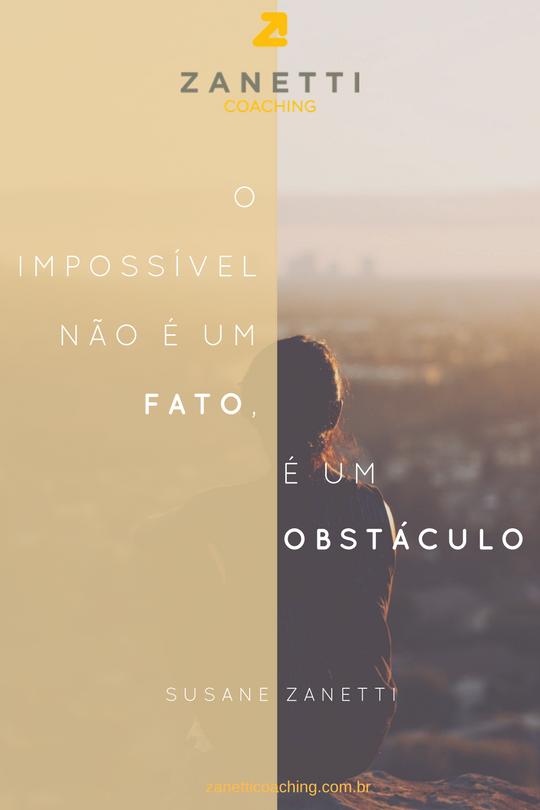 o impossivel não é um fato é um obs